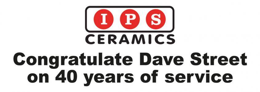 IPS Ceramics Congratulate Dave Street on 40 years of service
