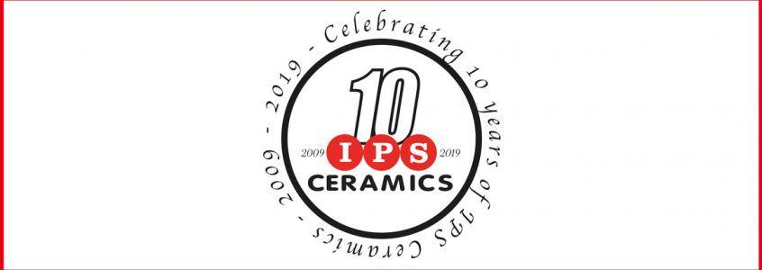 IPS Ceramics Celebrates its 10 Year Anniversary