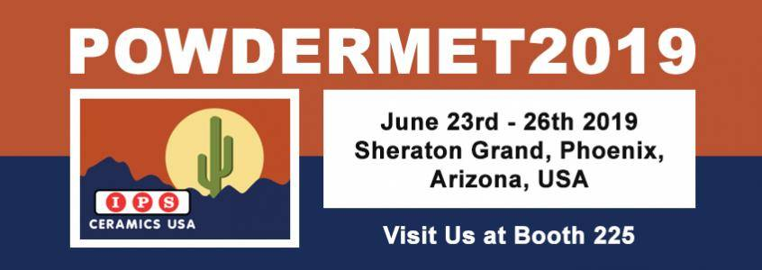 Meet us at POWDERMET2019 - 23rd to 26th July 2019 - Sheraton Grand, Phoenix, USA
