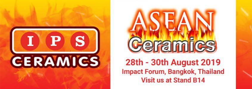 Visit IPS Ceramics at Asean Ceramics   28th - 30th August 2019   Impact Foum, Bangkok, Thailand   Booth B14