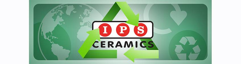 IPS Cares 3: Making Our Services Greener IPS Ceramics