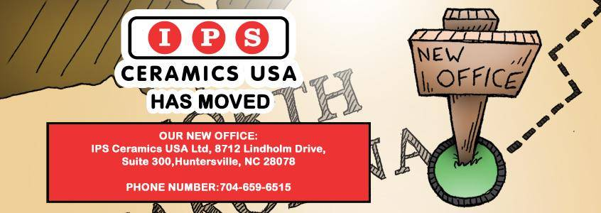 IPS Ceramics USA are now at a new office. Our address is: IPS Ceramics USA Ltd, 8712 Lindholm Drive, Suite 300,Huntersville, NC 28078. Our new number is 704 659 6515.