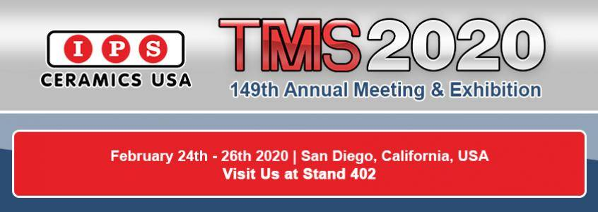 Visit IPS Ceramics at TMS 2020