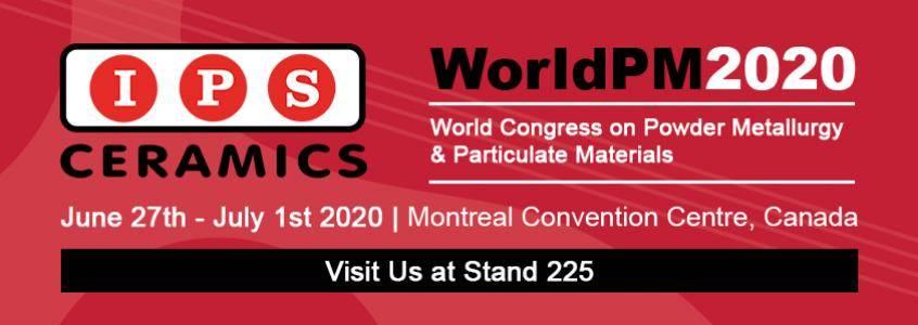 Visit IPS Ceramics at WorldPM2020
