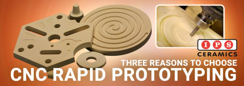 3 Reasons To Choose CNC Rapid Prototyping