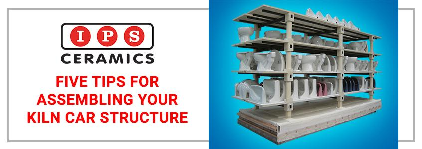 IPS Ceramics - Five Tips for Assembling Your Kiln Car Structure